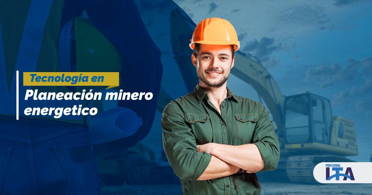 Tecnología en planeación minero energetica